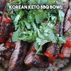 Korean BBQ Keto Bowl