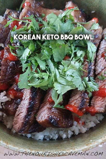 Korean Keto BBQ Bowl By The Nourished Caveman