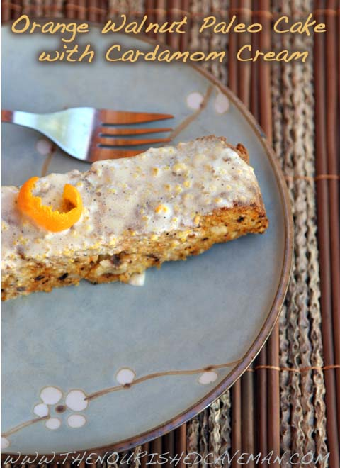 Orange Walnut Paleo Cake with Cardamom Cream By The Nourished Caveman 1