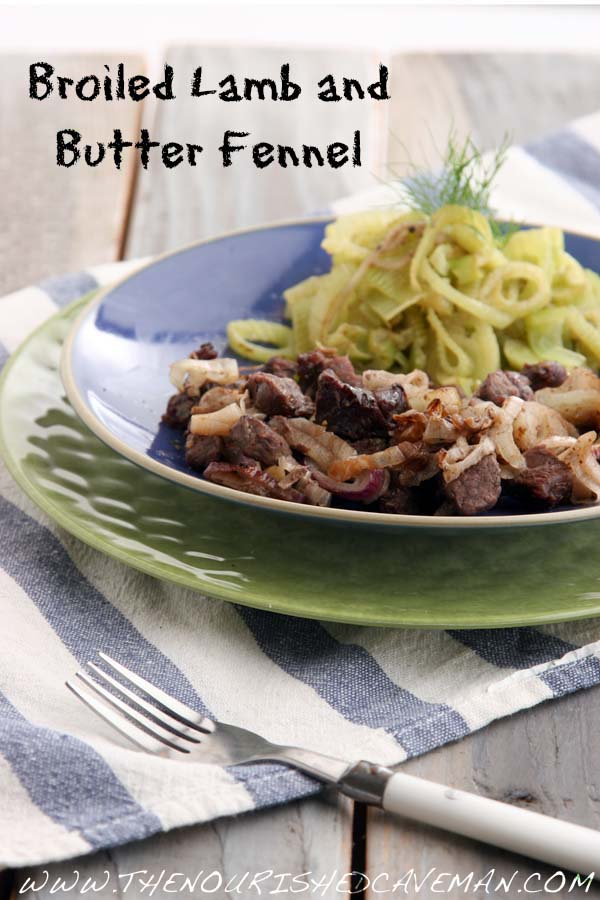 Low Carb Broiled Lamb and Butter Fennel By The Nourished Caveman 2.jpg