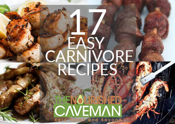 17 Easy Carnivore Recipes - The Nourished Caveman
